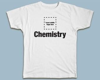 Insert Middle Finger Here: Chemistry T-shirt