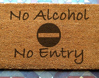 door mat  No Alcohol No Entry engraved coir door mat Size: 400 x 600 mm   UK Based