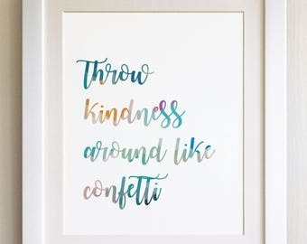"QUOTE PRINT, Throw kindness around like confetti, *UNFRAMED* 10""x8"", Modern Geometric Design"