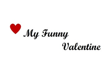 My Funny Valentine printable digital download wall art poster decor
