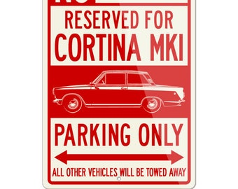 No Parking Sign Reserved for Lotus Cortina MKI Only - Large (12x18) & Small (8x12) Aluminum Sign - British Classic Car Gift by Legend Lines