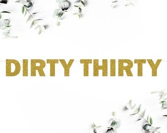 DIRTY THIRTY (F5) - glitter banner / milestone / 30th birthday / photo booth / prop / backdrop / happy birthday party decoration