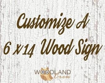 Customize A 6x14 Wood Sign