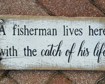 A Fisherman Lives Here With the Catch of His Life -  Reclaimed wood sign - fishing sign - fisherman sign - father's day sign - fishing decor