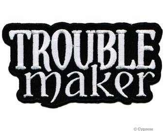 TROUBLE MAKER PATCH iron-on embroidered enforcer motorcycle emblem saying rebel