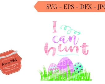 BUY 5 Get 1 free svgs*** -I can hunt SVG - Girls hunt too File - egg hunt svg- svg, eps, dfx - Easter Egg Hunt - Happy Easter SVG