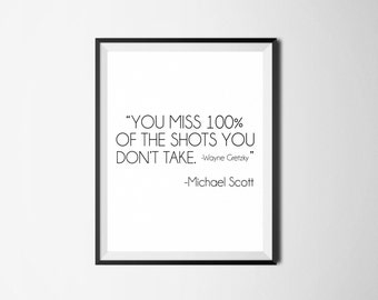 You Miss 100% Of The Shots You Don't Take Quote, The Office TV Show Quote, Wayne Gretzky Quote, Michael Scott Quote, Motivational Quote