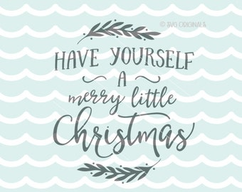 Have Yourself A Merry Little Christmas SVG File. Cricut Explore and more! Merry LIttle Christmas Winter Holiday Christmas Quote  Sign SVG