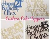 Happy Birthday Cake topper, Custom Birthday cake Topper, 1st birthday cake topper, Happy 1st birthday, Happy 30th Birthday, 1 cake topper