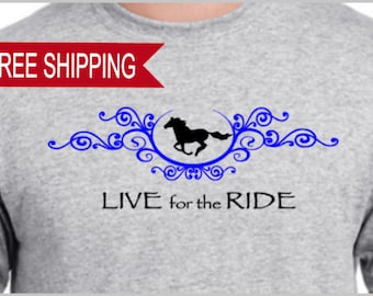 Live for the Ride - T Shirt, Horse, Equine, Western Pleasure