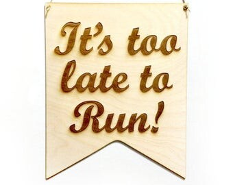 Rustic wedding ring bearer sign - too late to run funny wedding sign