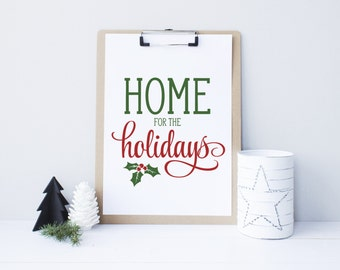 Christmas printable decor, Home for the holidays, Christmas Sign, Holiday typography decor, Red and Green decor