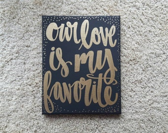 Our Love Is My Favorite - Canvas Quote Art Home Decor Valentine's Day Gift Wedding Newlywed Couples Girlfriend Boyfriend Gift Office Decor