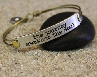 The journey awakens the soul, Motivational Bracelet, Stamped Bracelet, Inspirational Bracelet, Graduation Gift, Message Bracelet BR408