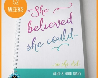 Slimming World Food Diary, SW compatible. Personalised food tracker, weight-loss food diary. 'She believed she could, so she did'. 52 weeks.
