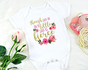 Though she be but little she is fierce baby onepiece / bodysuit, newborn baby girl outfit, baby shower gift / girly girl baby onesie