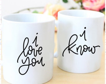 I love you. I know -  11 oz ceramic mug // handlettered