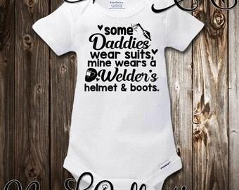 Baby Onesie My Daddy Wears A Welder's Helmet and Boots Welder Welding Metal Worker Mechanic Baby Shower Gift Nursery Clothing Infant Gerber