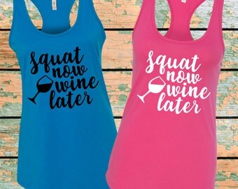 Squat Now Wine Later Tank Top. Squat Now Wine Later Shirt. Workout Tank. Gym Shirt. Gym Tank. Yoga Shirt. Fitness Shirt Fitness Tank (32136)