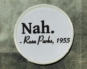 """Nah Rosa Parks 1955 3"""" Circle Sew On / Iron On Patch - Civil Rights Movement Bus BLM Black Lives Matter Liberty Humor Quote Funny Joke"""