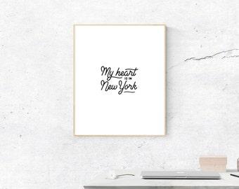New York Print, Digital Print, My Heart is in New York Art, New York Art, Digital Download, New York Wall Art, Wall Prints, Most Popular