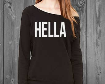 HELLA on comfy off shoulder sweatshirt, Womens Off Shoulder Sweatshirt, Funny Sweater