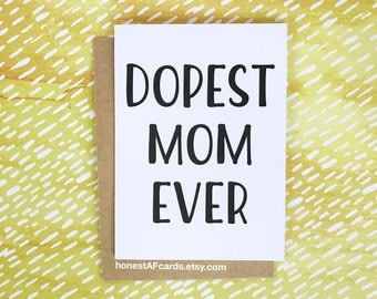 Funny Mother's Day Card - Funny Mom Birthday Card - Card for Moms - Dopest Mom Ever - Funny Mom Just Because Card.