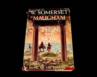 THEN AND NOW by Somerset Maugham