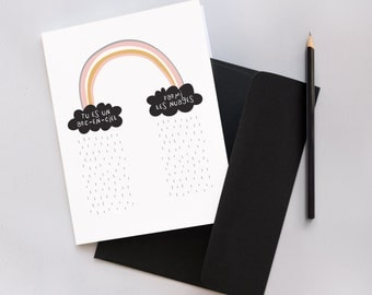 Be a Rainbow Amongst the Clouds - Greetings Card