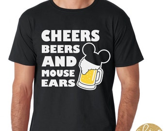Cheers, Beers, and Mouse Ears Shirt