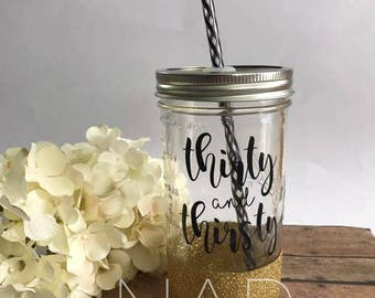 Thirty and Thirsty Mason Jar Tumbler