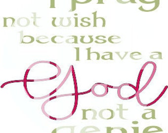 I pray not wish because I have a God not a genie SVG  dxf jpg pdf Vector File Graphic Design  JPEG