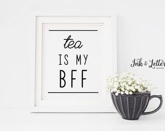 Tea Kitchen Wall Decor - Tea is My BFF - Tea Wall Art - Tea Sign - Kitchen Printable - Tea Print - Tea Lover Gift - Instant Download - 8x10
