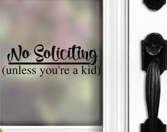 No Soliciting Decal | No soliciting unless youre a kid | Do Not Disturb | No Soliciting Sign | Home Decor | Porch Sign | Door Sign | Sticker