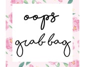 NO COUPON PLEASE - Oops Grab Bag