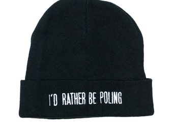 Pole Dance Beanie    I'd Rather Be Poling