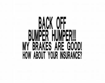 Back off Decal - Funny Car Decal - Funny Window Decal - Back Off Car Decal - My Brakes Are Good - How About Your Insurance - Window Decal