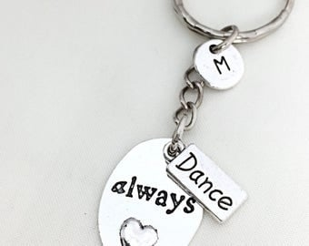 Keychain, Gift For Dancer, Always Dance, Custom Dance Keychain, Personalized, Initial Keychain, Initial Charm, Monogram, Dance Keychain,
