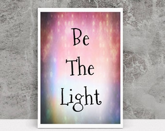 Be The Light Inspirational Quote Print Pagan Print Be The Light Quote Print Occult Print Spiritual Quote Print Be The Light Print