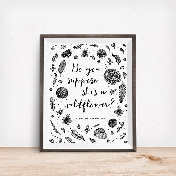 Printable Art, Do You Suppose She's a Wildflower, Alice in Wonderland Quote Art, Typography Quote, Digital Download Print, Quote Printables