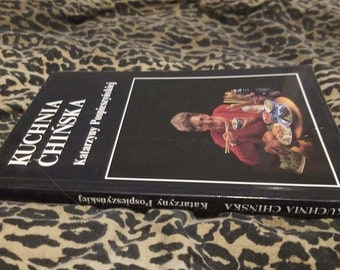 Kuchnia Chinska by Katarzyny Pospieszynskiej ** vtg 1994 Chinese cookbook written entirely in Polish
