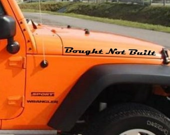 2 x Jeep Wrangler Built not Bought set of TWO stickers hood fender bumper custom TJ JK cj yj  vinyl Personalized Graphics design Lettering