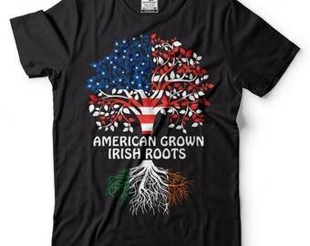 American Grown Irish Roots T-Shirt American Irish Patriotic Tee Shirt