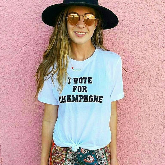 VOTE FOR CHAMPAGNE, Boyfriend Tee (3 colors), Champagne Tee, Champagne Tshirt, Champagne Tees, Champagne Shirt, Champagne Tops
