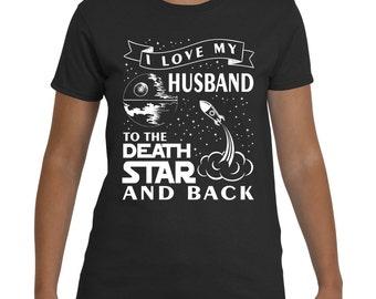 I love my husband to the Death Star and back t-shirt, women's t-shirt, Valentine's Day t-shirt, Ladies T-Shirt (Gildan 2000L), 100% cotton