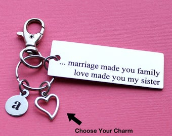 Personalized Family Key Chain Marriage Made You Family Love Made You My Sister Stainless Steel Customized with Your Charm & Initial - K892