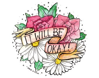It Will Be Okay ~ 8x8 matted print