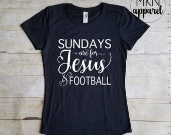 Sundays are for Jesus and Football, Graphic Tees, Football Shirt, Jesus Shirt, Inspirational Shirt