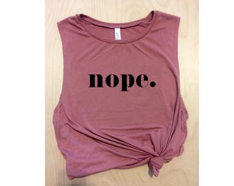 nope. pink workout tank top / graphic tee / women's tank / women's workout tank / muscle tee / gym tank / barre tank / yoga tank