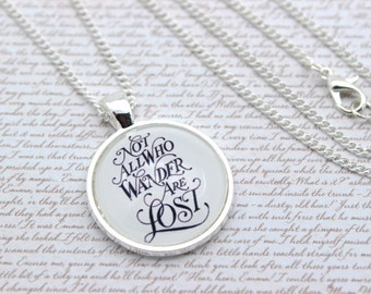 J R R Tolkien, Lord of the Rings, 'Not All Those Who Wander Are Lost' Quote Necklace or Keychain, Keyring